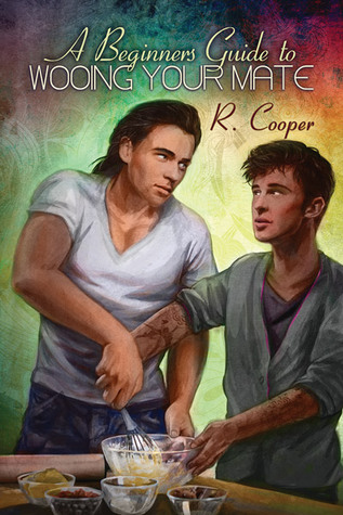 Recent Release Review: A Beginner's Guide to Wooing Your Mate(Being(s) In Love #3) by R. Cooper