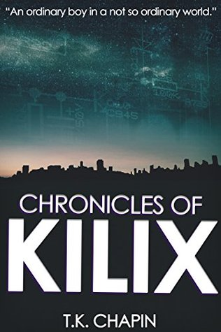 Chronicles Of Kilix (The Chronicles Of Kilix Book 1)
