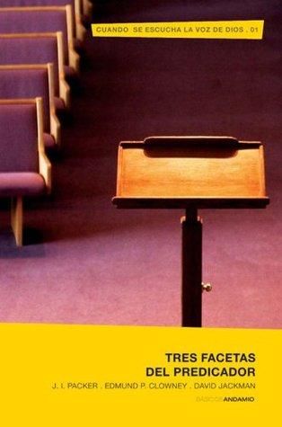 Tres facetas del predicador: Cuando se escucha la voz de Dios I David Jackman