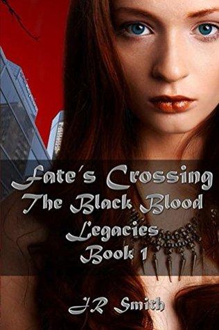 Fates Crossing (The Black Blood Legacies Book 1) JR Smith
