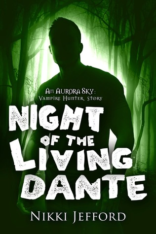Night of the Living Dante (Aurora Sky: Vampire Hunter, #0.5)