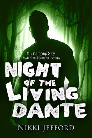 Night of the Living Dante (Aurora Sky: Vampire Hunter, #0.5)