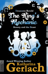 The King's Mechanic: Beauty and the Beast (Treasures Retold #3)