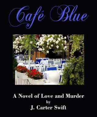 Book Review:  Café Blue by J. Carter Swift