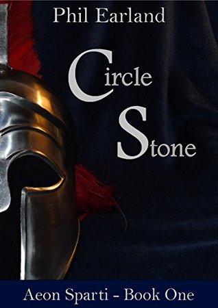 Circle Stone: Aeon Sparti - Book 1 Phil Earland