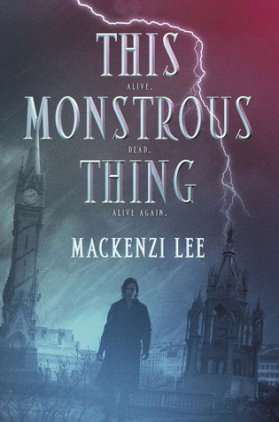 Waiting on Wednesday: This Monstrous Thing by Mackenzie Lee