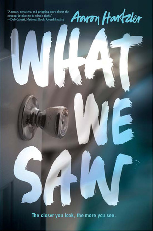 3 Reasons To Read… What We Saw by Aaron Hartzler