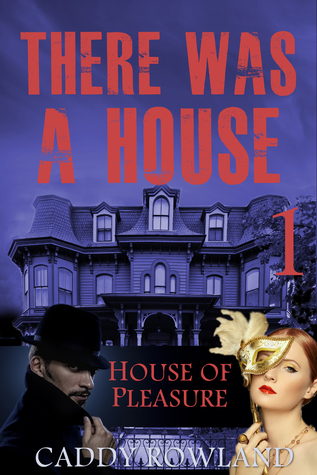 House of Pleasure (There Was a House #1)