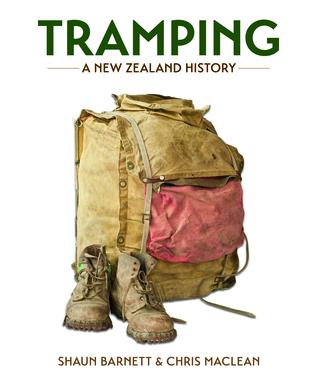 Tramping: A New Zealand History Shaun Barnett