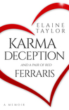 Karma Deception and a Pair of Red Ferraris