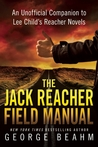 The Jack Reacher Field Manual: An Unofficial Companion to Lee Child's Reacher Novels