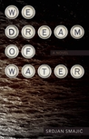 We Dream of Water