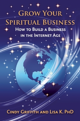 Grow Your Spiritual Business by Cindy Griffith