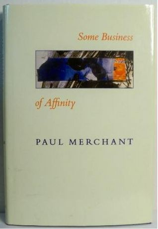 Some Business of Affinity  by  Paul Merchant