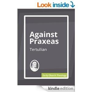 Against Praxeas Tertullian