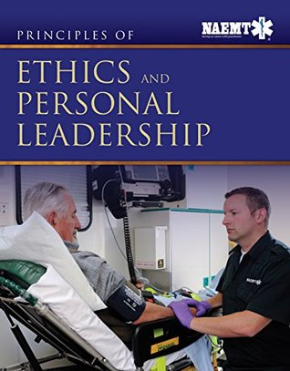 Principles of Ethics and Personal Leadership  by  National Association of Emergency Medical Technicians (NAEMT)