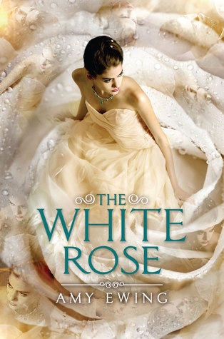 The White Rose by Amy Ewing -