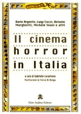 Il cinema horror in Italia Gabrielle Lucantonio