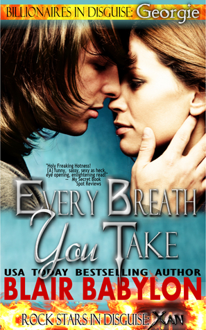 Every Breath You Take (Billionaires in Disguise, #1)