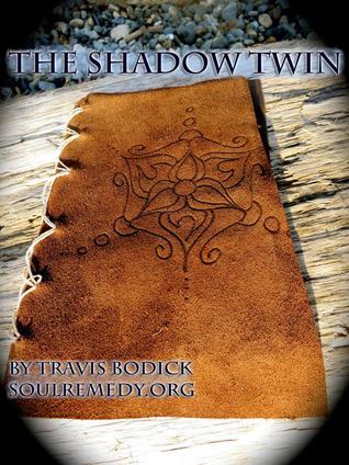 The Shadow Twin Travis Bodick