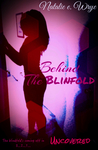 Behind the Blindfold: Uncovered