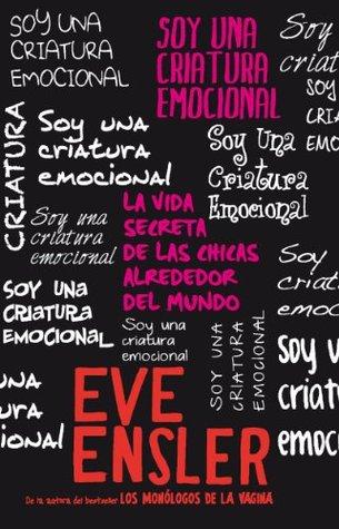 Soy una criatura emocional: La vida secreta de las chicas alrededor del mundo (Educación Sentimental)