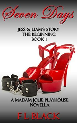 Seven Days: The Beginning (Jess and Liam's Story,  #1)