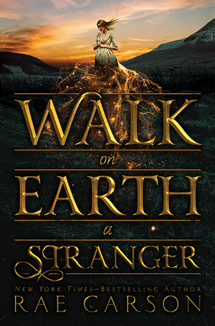 Walk on Earth a Stranger, by Rae Carson