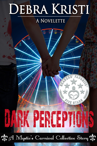 Dark Perceptions by Debra Kristi