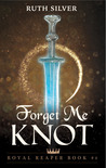 Forget Me Knot (Royal Reaper, #2)