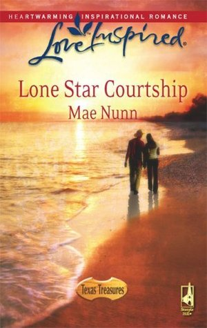 Lone Star Courtship (Texas Treasures Series #4) (Love Inspired #445) Mae Nunn