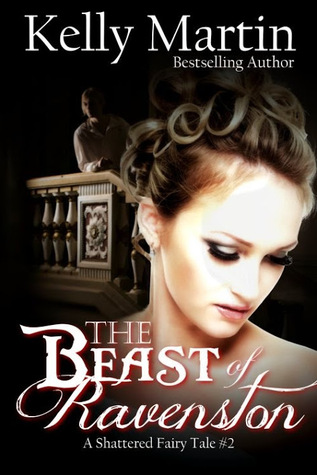 The Beast of Ravenston: A Shattered Fairy Tale (#2)