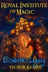 Elizabeth's Legacy (Royal Institute of Magic, #1)