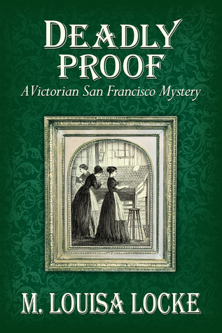 Deadly Proof by M. Louisa Locke