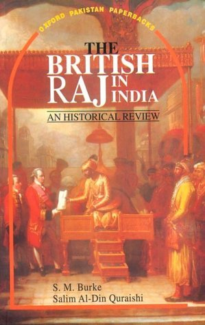 The British Raj in India: An Historical Review Salim A. Din Quraishi