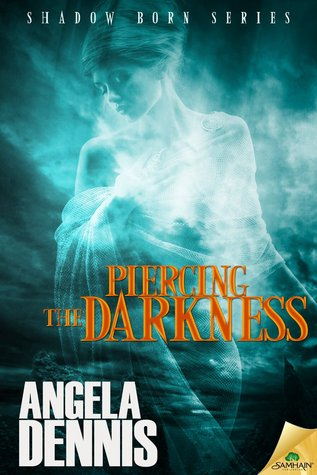 Piercing the Darkness (Shadow Born, #2.5)