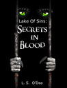 Lake Of Sins: Secrets In Blood (Lake of Sins, #2)