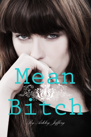 Mean Bitch by Ashley Jeffery