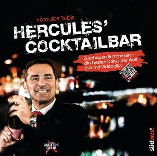 Hercules Cocktailbar: Zuschauen & mitmixen - die besten Drinks der Welt, alle mit Videoclip! Hercules Tsibis