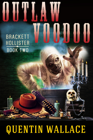 Outlaw Voodoo (Brackett Hollister, #2)  by  Quentin Wallace