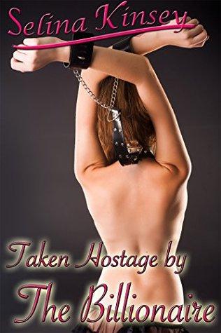 Taken Hostage  by  the Billionaire by Selina Kinsey