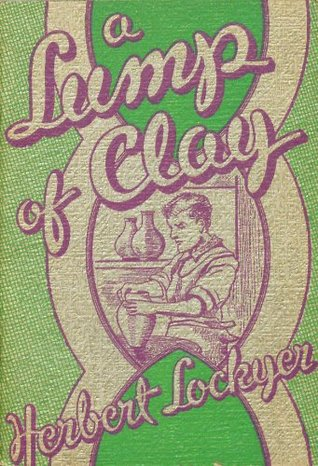 A Lump of Clay Herbert Lockyer