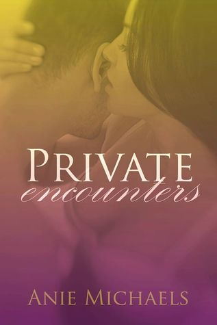 Resultado de imagen de Private Encounters - Anie Michaels (The Private #2)