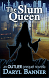 The Slum Queen (an Outlier prequel novella)