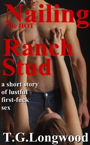 Nailing The Hot Ranch Stud  by  TG Longwood