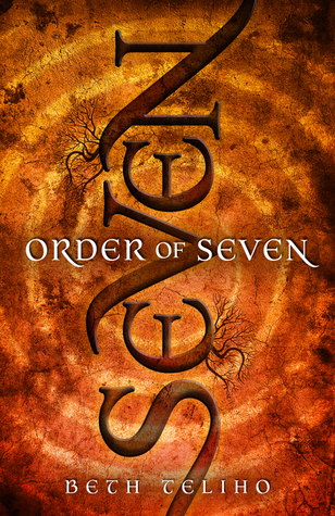 Order of Seven by Beth Teliho