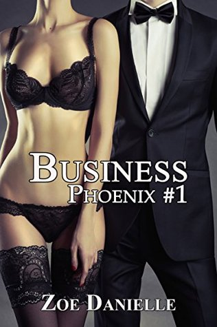 Business (Phoenix, #1) by Zoe Danielle