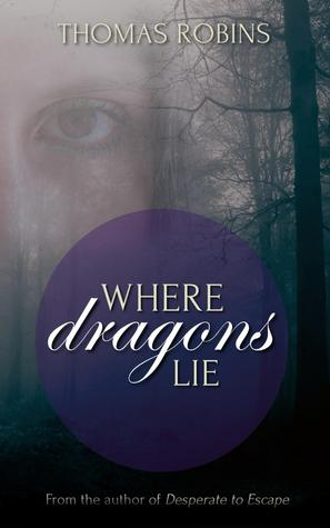Where Dragons Lie by Thomas Robins