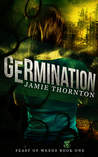 Germination (Feast of Weeds, #1): A Novella