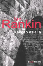 Kalman asialla (Inspector Rebus, #6)  by  Ian Rankin